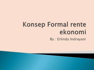 Konsep  Formal  rente ekonomi