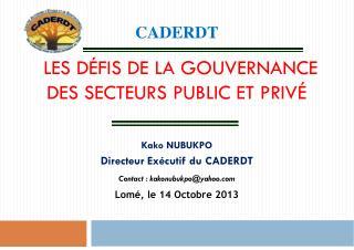 CADERDT Les défis de la gouvernance des secteurs Public et privé
