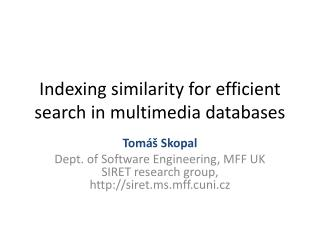 Indexing similarity for efficient search in multimedia databases