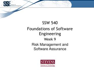SSW 540 Foundations of Software Engineering Week 9 Risk Management and Software  Assurance