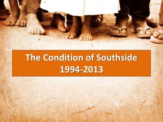 The Condition of Southside 1994-2013