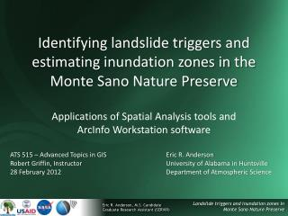 Identifying landslide triggers and estimating inundation zones in the Monte Sano Nature Preserve