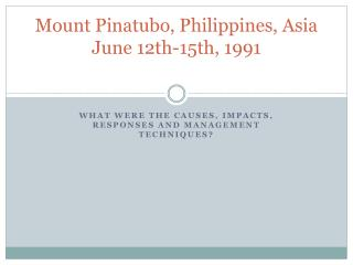 Mount Pinatubo, Philippines, Asia June 12th-15th, 1991