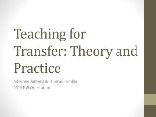 Teaching for Transfer: Theory and Practice