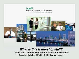 What is this leadership stuff? Leadership Gainesville Alumni Association Members