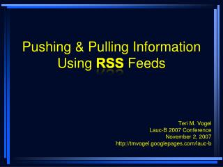 Pushing & Pulling Information Using  RSS  Feeds