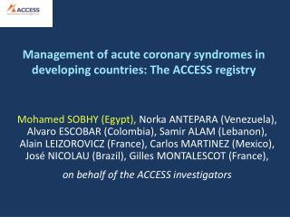 Management of acute coronary syndromes in developing countries: The ACCESS registry