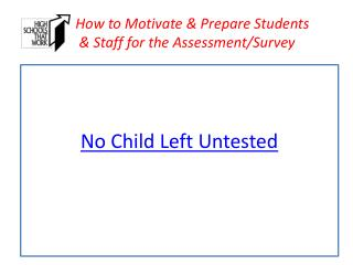 How to Motivate & Prepare Students       & Staff for the Assessment/Survey