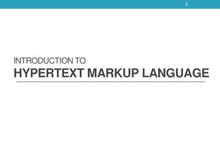 Introduction to  HyperText  Markup  Language