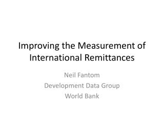 Improving the Measurement of  International Remittances