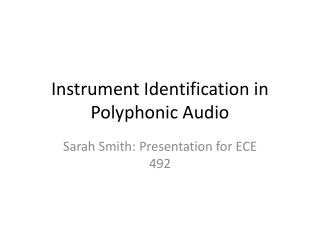 Instrument Identification in Polyphonic Audio
