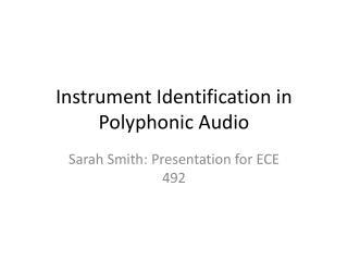 Instrument Identification in Polyphonic Audio