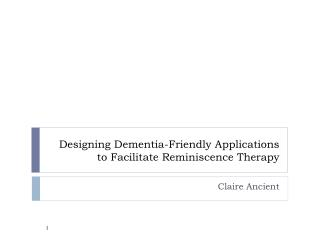 Designing Dementia-Friendly Applications to Facilitate Reminiscence Therapy