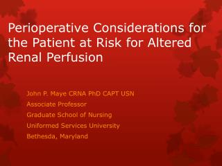 Perioperative Considerations for the Patient at Risk for Altered  R enal  P erfusion