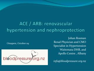 ACE / ARB:  renovascular  hypertension and  nephroprotection