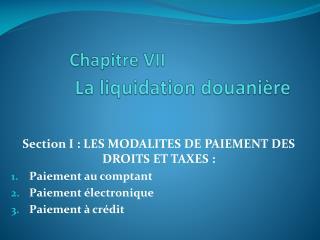 Chapitre VII La liquidation douanière