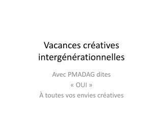 Vacances créatives intergénérationnelles