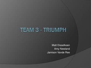 Team 3 - TRIumph