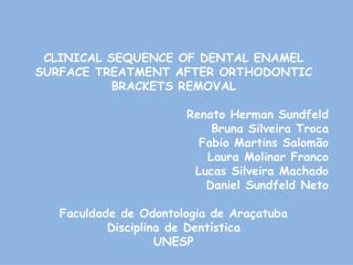CLINICAL SEQUENCE OF DENTAL ENAMEL SURFACE TREATMENT AFTER ORTHODONTIC BRACKETS REMOVAL