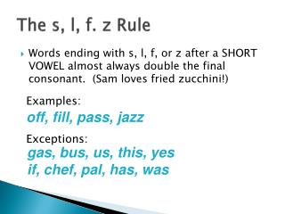 The s, l, f. z Rule