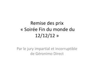 Remise des prix  «Soirée Fin du monde du 12/12/12»