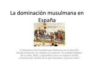 La  dominación musulmana  en  España