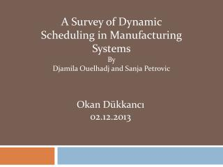 A Survey of Dynamic Scheduling in  Manufacturing  Systems By
