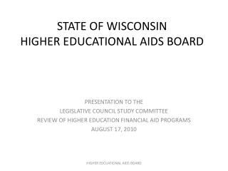 STATE OF WISCONSIN HIGHER EDUCATIONAL AIDS BOARD