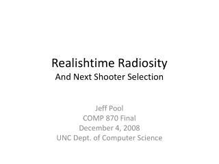 Realishtime Radiosity And Next Shooter Selection