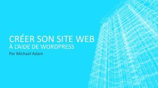 Créer son site Web À l'aide de WordPress