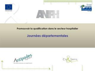 Promouvoir la qualification dans le secteur hospitalier J ourn�es d�partementales