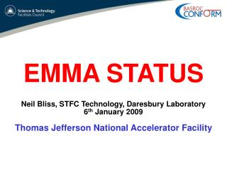 EMMA STATUS Neil Bliss, STFC Technology, Daresbury Laboratory  6 th  January 2009