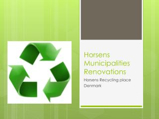 Horsens Municipalities  Renovations