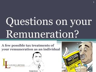 Questions on  your Remuneration ?