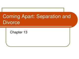 Coming Apart: Separation and Divorce