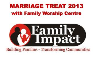 MARRIAGE TREAT 2013  with Family Worship Centre