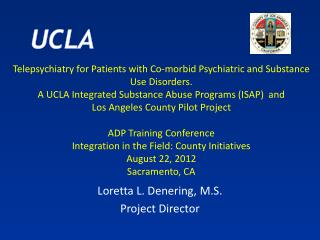 Loretta L. Denering, M.S. Project Director