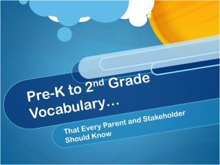 Pre-K to 2 nd  Grade Vocabulary…