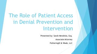 The Role  of Patient Access in Denial Prevention and Intervention