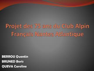 Projet des 75 ans du Club Alpin Français Nantes Atlantique