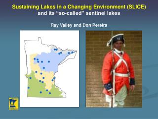 "Sustaining Lakes in a Changing Environment (SLICE) and its ""so-called"" sentinel lakes"