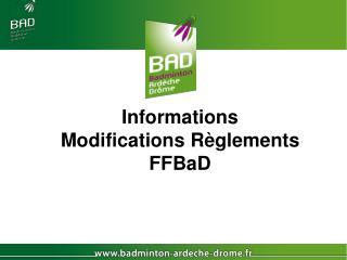 Informations Modifications Règlements  FFBaD