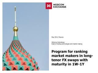Program for ranking market makers in long-tenor FX swaps with maturity in  1 W-1Y