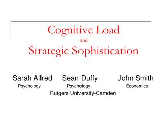 Cognitive Load  and  Strategic Sophistication