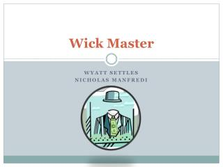 Wick Master