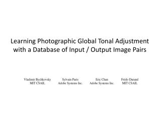 Learning Photographic Global Tonal Adjustment  with a Database of Input / Output Image Pairs