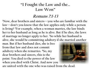 """I Fought the Law and the … Law  Won"" Romans 7:1-13"