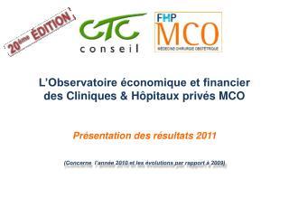 L'Observatoire économique et financier  des Cliniques & Hôpitaux privés MCO