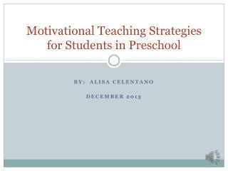 Motivational Teaching Strategies for Students in Preschool