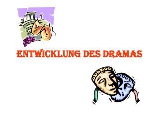 Entwicklung des Dramas